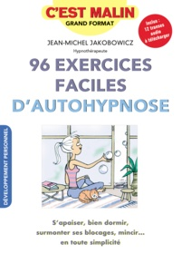Jean-Michel Jakobowicz - 96 exercices faciles d'autohypnose.