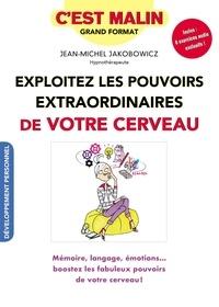 Jean-Michel Jakobowicz - Exploitez les pouvoirs extraordinaires de votre cerveau.