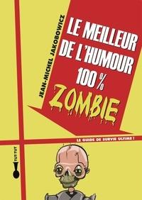 Jean-Michel Jakobowicz - Le meilleur de l'humour 100% zombie.