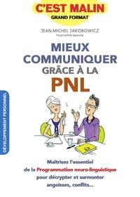 Jean-Michel Jakobowicz - Mieux communiquer grâce à la PNL.