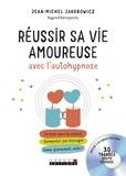 Jean-Michel Jakobowicz - Réussir sa vie amoureuse avec l'autohypnose.