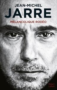 Jean-Michel Jarre - Mélancolique rodéo.