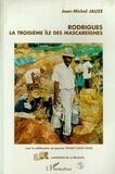 Jean-Michel Jauze - Rodrigues - La troisième île des Mascareignes.