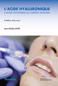 Jean-Michel Jayet - L'acide hyaluronique, l'autre esthétique au cabinet dentaire.