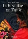 Jean Michel Joubert - La Rose Noire de Tian Jin.
