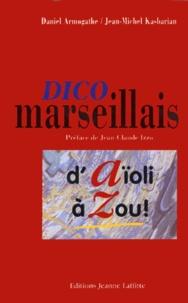 Rhonealpesinfo.fr DICO MARSEILLAIS. D'Aïoli à Zou! Image