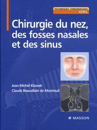 Jean-Michel Klossek et  Beauvillain - Chirurgie du nez, des fosses nasales et des sinus.