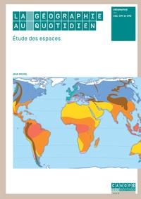 La géographie au quotidien - Etude des espaces CE2, CM1 et CM2.pdf