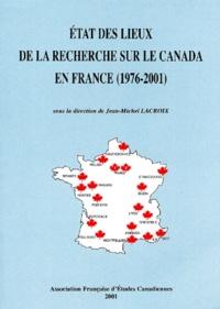 Jean-Michel Lacroix et  Collectif - Etat des lieux de la recherche sur le Canada en France ( 1976-2001).