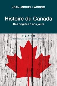 Jean-Michel Lacroix - Histoire du Canada - Des origines à nos jours.