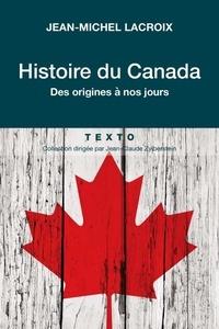 Jean-Michel Lacroix - Histoire du Canada - Des orgines à nos jours.