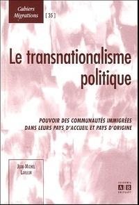 Jean-Michel Lafleur - Le transnationalisme politique - Pouvoir des communautés immigrées dans leur pays d'accueil et pays d'origine.