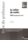 Jean-Michel Lagoutte - Le cahier de maths CAP groupements A et B - Livre du professeur.