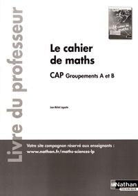Le cahier de maths CAP groupements A et B - Livre du professeur.pdf