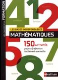Jean-Michel Lagoutte - Les bases indispensables mathématiques - 150 activités pour se (re)mettre facilement aux maths.