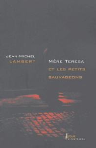 Jean-Michel Lambert - Mère Teresa et les petits sauvageons.