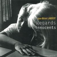 Jean-Michel Lambert - Regards innocents.
