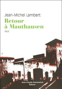 Jean-Michel Lambert - Retour à Mauthausen.