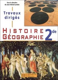 Jean-Michel Lambin - Histoire Géographie 2de - Travaux dirigés.