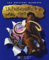 Jean-Michel Lambin - La Préhistoire Cycle 3.
