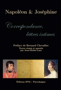 Jean-Michel Laot - Napoléon & Joséphine - Correspondance, lettres intimes.