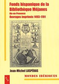 Jean-Michel Laspéras - Fonds hispanique de la bibliothèque Méjanes - Aix-en-Provence Ouvrages imprimés 1493-1700.