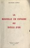 Jean-Michel Laspéras - La Nouvelle en Espagne au Siècle d'Or.