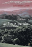 Jean-Michel Latapie - Les Terres ingrates Tome 1 : Le commis breton.