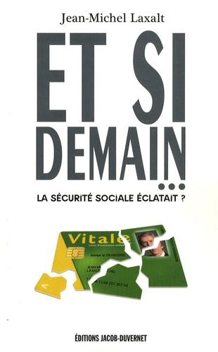 Jean-Michel Laxalt - Et si demain... - La sécurité sociale éclatait ?.