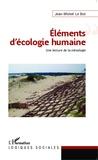 Jean-Michel Le Bot - Eléments d'écologie humaine - Une lecture de la mésologie.