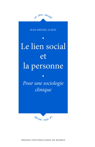 Jean-Michel Le Bot - Lien social et la personne - Pour une sociologie clinique.
