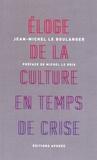 Jean-Michel Le Boulanger - Eloge de la culture en temps de crise.