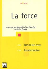 Jean-Michel Le Chevalier et Michel Pradet - La force.