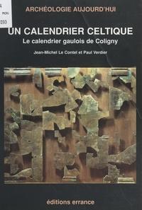 Jean-Michel Le Contel et Paul Verdier - Un calendrier celtique - Le calendrier gaulois de Coligny.