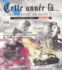 Jean-Michel Le Corfec - Cette année-là... - C'était quand, au juste ?.