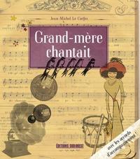 Jean-Michel Le Corfec - Grand-mère chantait.