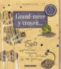 Jean-Michel Le Corfec - Grand-mère y croyait... - 1500 superstitions, croyances et coutumes de nos provinces.