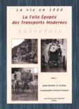 Jean-Michel Le Corfec - La Folle Epopée des Transports Modernes.