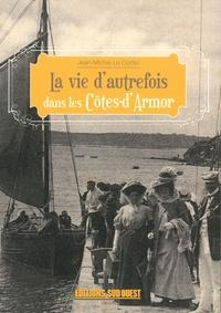 Jean-Michel Le Corfec - La vie d'autrefois dans les Côtes-d'Armor.