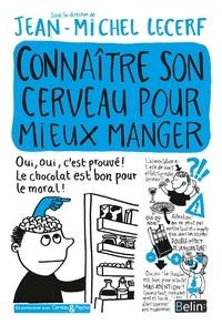 Jean-Michel Lecerf - Connaître son cerveau pour mieux manger.