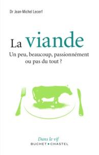 Jean-Michel Lecerf - La viande - Un peu, beaucoup, passionnément ou pas du tout.