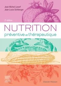 Jean-Michel Lecerf et Jean-Louis Schlienger - Nutrition préventive et thérapeutique.