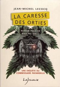 Jean-Michel Lecocq - La caresse des orties.