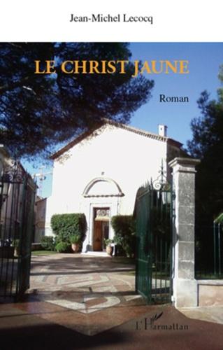 Jean-Michel Lecocq - Le christ jaune.