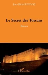Jean-Michel Lecocq - Le Secret des Toscans.