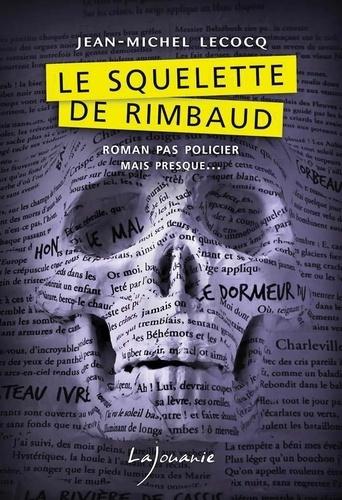 Le squelette de Rimbaud