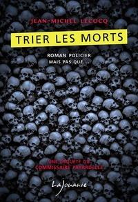 Jean-Michel Lecocq - Trier les morts.