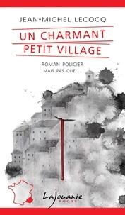 Jean-Michel Lecocq - Un charmant petit village.