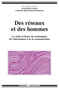 Jean-Michel Ledjou et Hanitra Randrianasolo-Rakotobe - Des réseaux et des hommes - Les Suds à l'heure des technologies de l'information et de la communication.