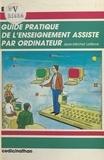 Jean-Michel Lefèvre - Guide pratique de l'enseignement assisté par ordinateur.